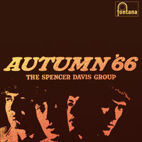 Autumn '66 — The Spencer Davis Group
