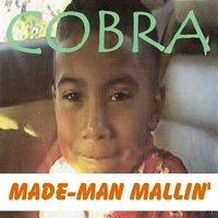 Made-Man Mallin' — Cobra
