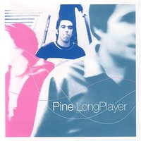Long Player — Pine