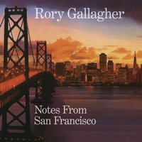 Notes From San Francisco — Rory Gallagher