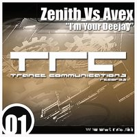 I'm Your Deejay — Zenith feat. Avex