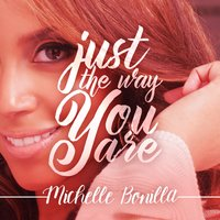 Just the Way You Are — Michelle Bonilla