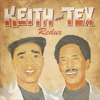 Redux — Keith & Tex