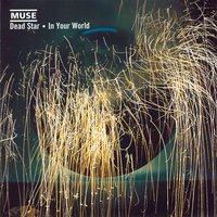 Dead Star / In Your World — Muse