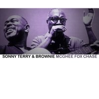 Fox Chase — Sonny Terry & Brownie McGhee
