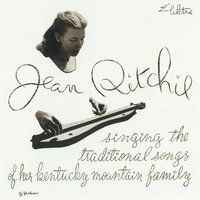 Singing The Traditional Songs Of Her Kentucky Mountain Family — Jean Ritchie