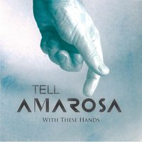 With These Hands — Tell Amarosa