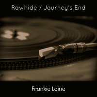Rawhide / Journey's End — Frankie Laine