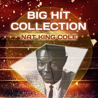 Big Hit Collection — Nat King Cole