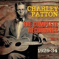 The Complete Recordings 1929-34, Vol. 1 — Charley Patton