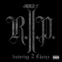 R.I.P. — Young Jeezy, 2Chainz