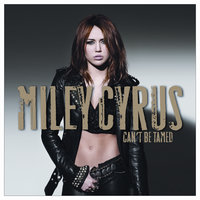 Can't Be Tamed — Miley Cyrus