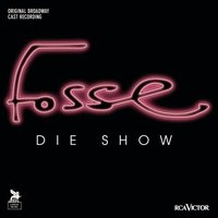 Fosse — Original Broadway Cast Recording, Original Broadway Cast of Fosse, Фредерик Лоу