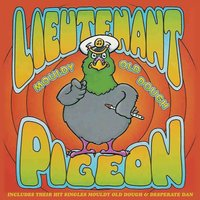 Mouldy Old Dough — Lieutenant Pigeon