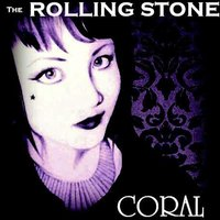 The Rolling Stone — Coral