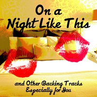 On a Night Like This - And Other Backing Tracks Especially for You — The Retro Spectres