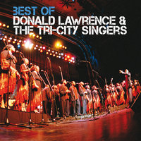 Best Of — Donald Lawrence And The Tri-City Singers