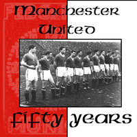 Manchester United Fifty Years — Pete Martin, hankypark