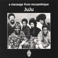 A Message From Mozambique — Juju