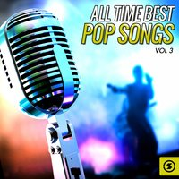 All Time Best Pop Songs, Vol. 3 — сборник