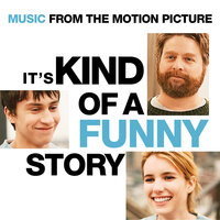It's Kind Of A Funny Story - Music From The Motion Picture — сборник