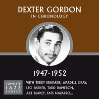 Complete Jazz Series 1947 - 1952 — Dexter Gordon