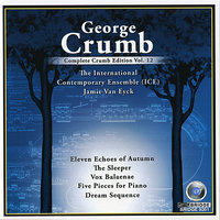 Complete Crumb Edition, Vol. 12 — International Contemporary Ensemble, Jamie van Eyck, Jacob Greenberg