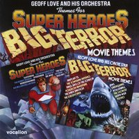 Themes For Super Heroes/Big Terror Movie Themes — Geoff Love & His Orchestra