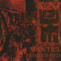 Painted Red — Mantra