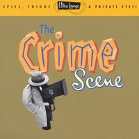 Ultra-Lounge / The Crime Scene - Volume Seven — сборник