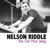 The Girl Most Likely — Nelson Riddle