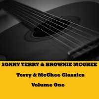 Terry & McGhee Classics, Vol. 1 — Brownie McGhee, Sonny Terry, Sonny Terry & Brownie McGhee