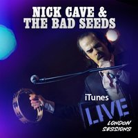 Live From London — Nick Cave & The Bad Seeds