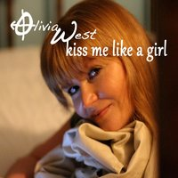 Kiss Me Like a Girl — Olivia West