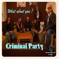 What About You? — Criminal Party