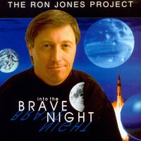 The Ron Jones Project Vol.1: Into the Brave Night — Ron Jones