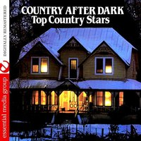 Country After Dark - Top Country Stars — сборник