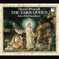 Purcell: The Fairy Queen — John Eliot Gardiner, English Baroque Soloists