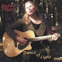 Dance of Light — Barb Mazz