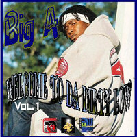 Welcome to da Dirty Low volume 1. — Big A