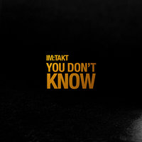 You Don't Know - EP — im:Takt