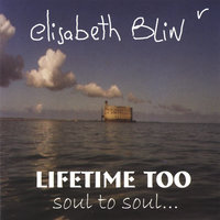Lifetime Too, Soul to Soul — Elisabeth Blin