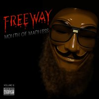 Month of Madness, Vol. 6 — Freeway