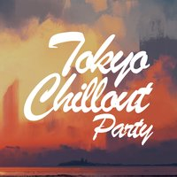 Tokyo Chillout Party — сборник