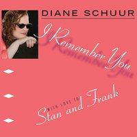 I Remember You — Diane Schuur