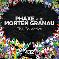 The Collective — Phaxe, Morten Granau, Phaxe, Morten Granau.