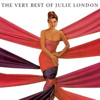 The Very Best Of Julie London — Julie London
