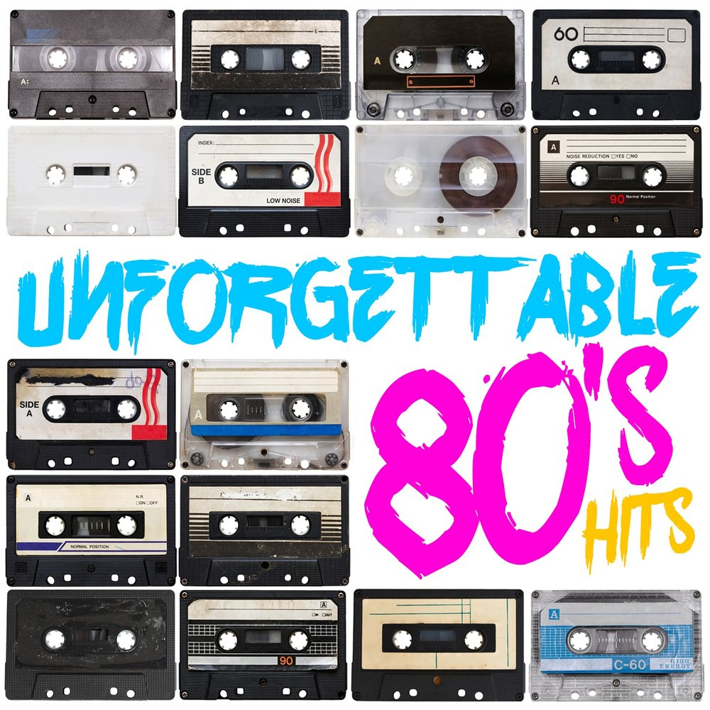 Unforgettable 80's Hits — 80s Greatest Hits, 80s Unforgettable Hits