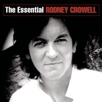 The Essential Rodney Crowell — Rodney Crowell
