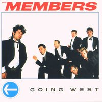 Going West — The Members